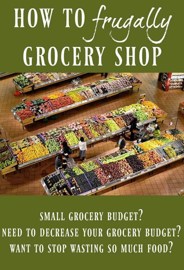 How to Frugally Grocery Shop - This has SO many great tips on how to feed your family on a tiny budget, how to decrease your grocery budget, and how to stop wasting so much food!