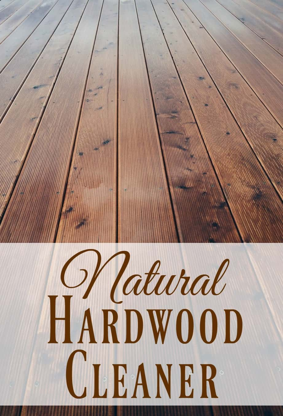 Natural Hardwood Cleaner - Whip up this hardwood cleaner with just a few ingredients and you'll have a toxin free cleaner that will have your floors shining! #wood #hardwood #cleaner #natural #greencleaning #woodcleaner