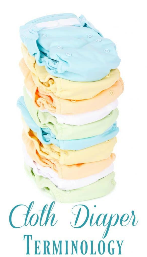 Cloth Diaper Terminology - Thinking about cloth diapering but confused by all the terms? This post will help you make sense of it all!