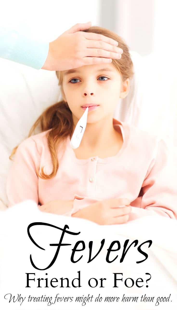 Fevers: Friend or Foe - Find out why treating fevers might do more harm than good! Learn what to do during a fever and what not to do! #fevers #kids #sick #colds #naturalparenting