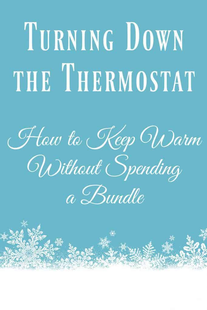 Turning Down the Thermostat and How to Keep Warm Without Spending a Bundle