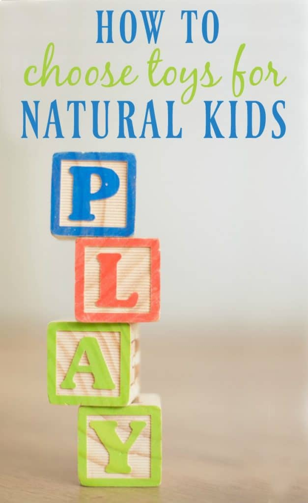 Whether you are looking reasons to switch to natural toys or you want a resource to point relatives and friends to, this post will show how to choose toys for natural kids. #naturaltoys #toys #woodtoys #plastictoys #greenkids #ecokids #naturalparenting