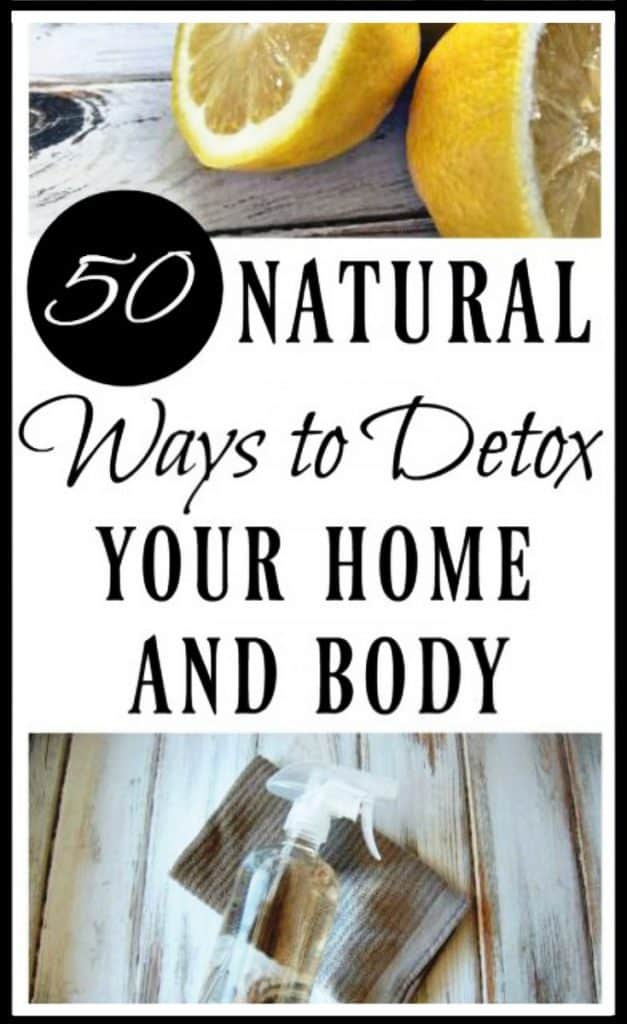 Here are 50 Natural Ways to Detox Your Home & Body! Whether it's your New Year goal or you just feel the need to detoxify your life, these tips will get you living healthier! #detox #natural #naturalliving #naturalhome #naturalhealth