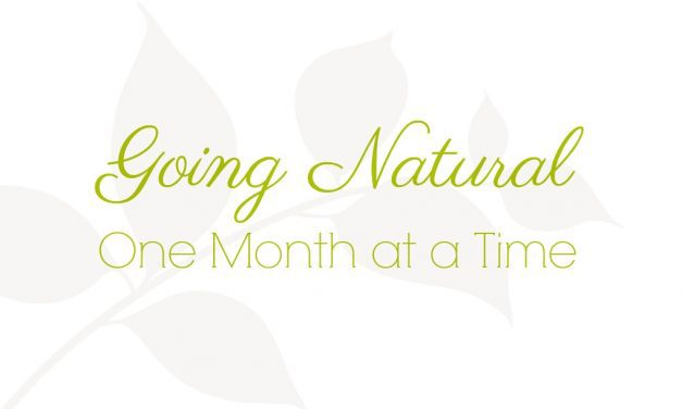 Going Natural – One Month at a Time