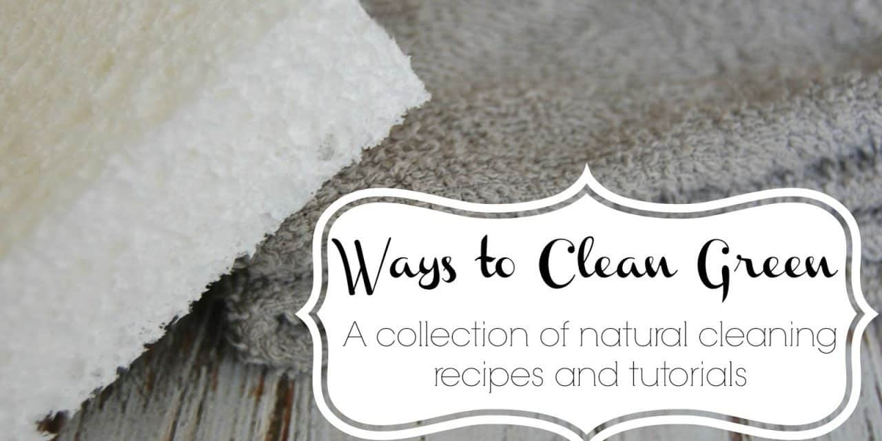 Ways to Clean Green