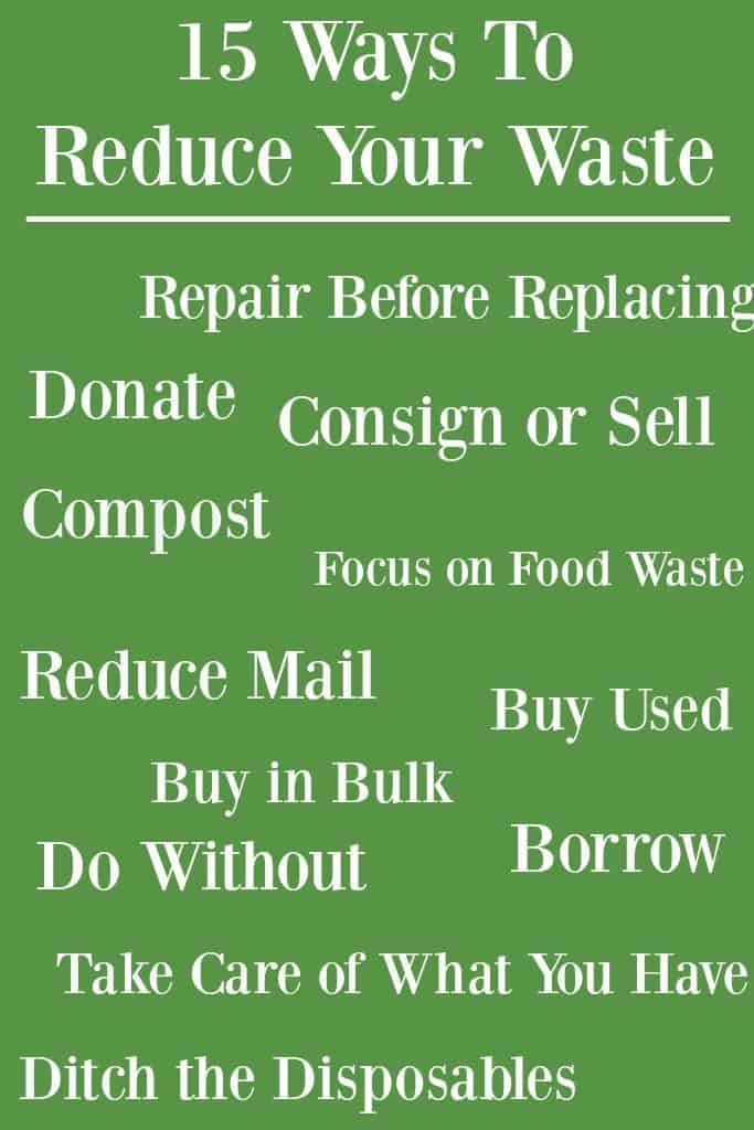 15 Ways to Reduce Your Waste - This post is full of great tips to help reduce waste.