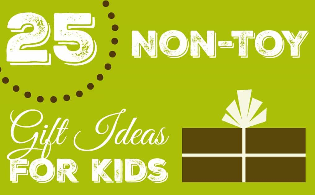 25 Non-Toy Gift Ideas For Kids