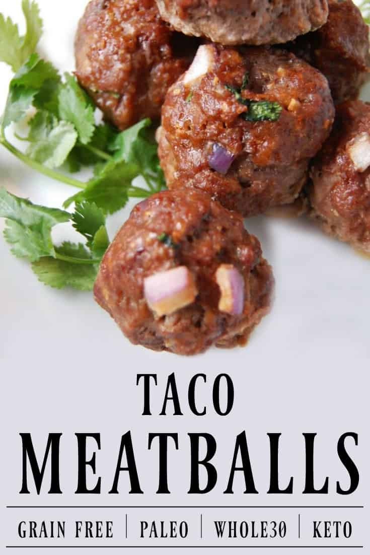 Taco Meatballs - Grain Free! These meatballs are amazing! Great new spin on the classic meatball and there are no grains so it's perfect for anyone who is gluten-free, grain-free, paleo, etc! #meatballs #grainfree #glutenfree #paleo #keto #whole30