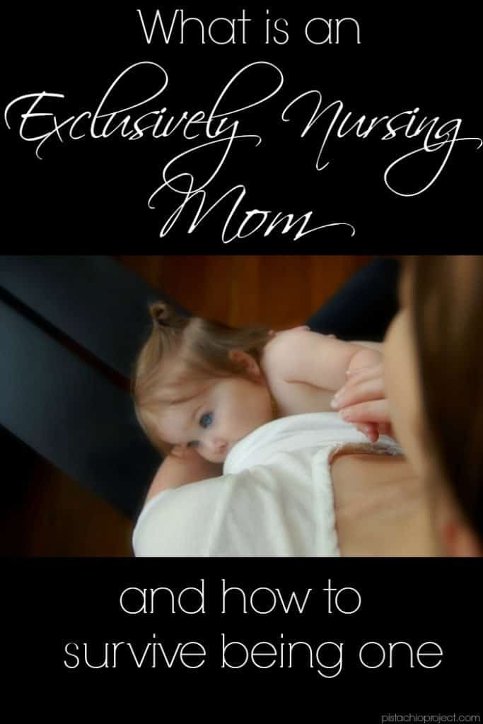 What is an Exclusively Nursing Mom and How to Survive Being One - Why isn't there more awareness about this? I always thought I was alone in exclusively nursing. #exclusivelynursing #breastfeeding #breastfed #newmom