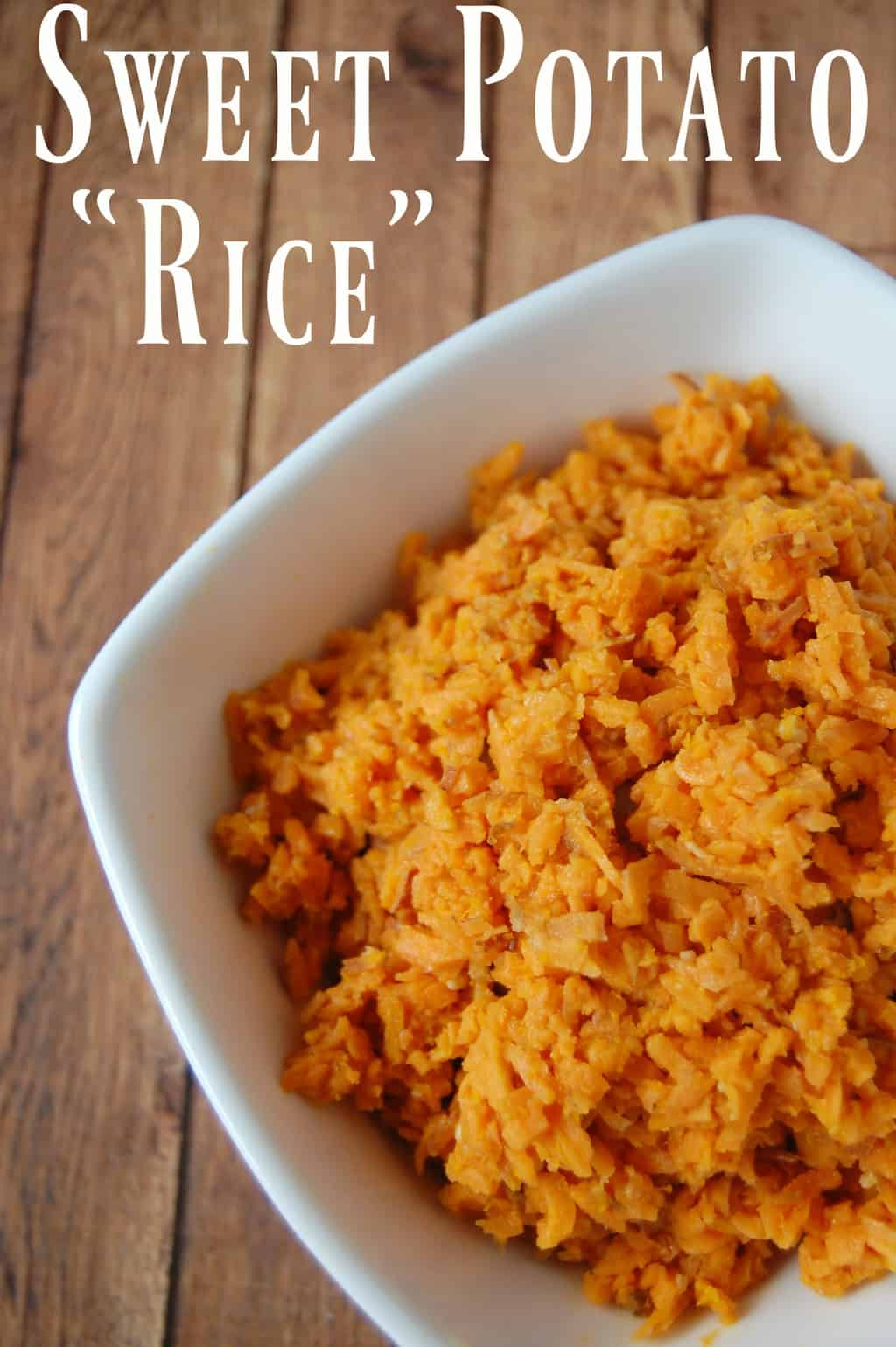 """Sweet Potato """"Rice"""" - Perfect rice replacement for those who are grain free, whole30, paleo, or even picky kids. #sweetpotato #rice #grainfree #paleo"""