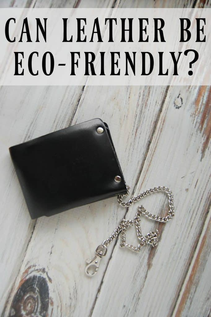 Can leather be eco-friendly? Just what methods are used to make leather? Is there a more eco-friendly and natural way to make leather?