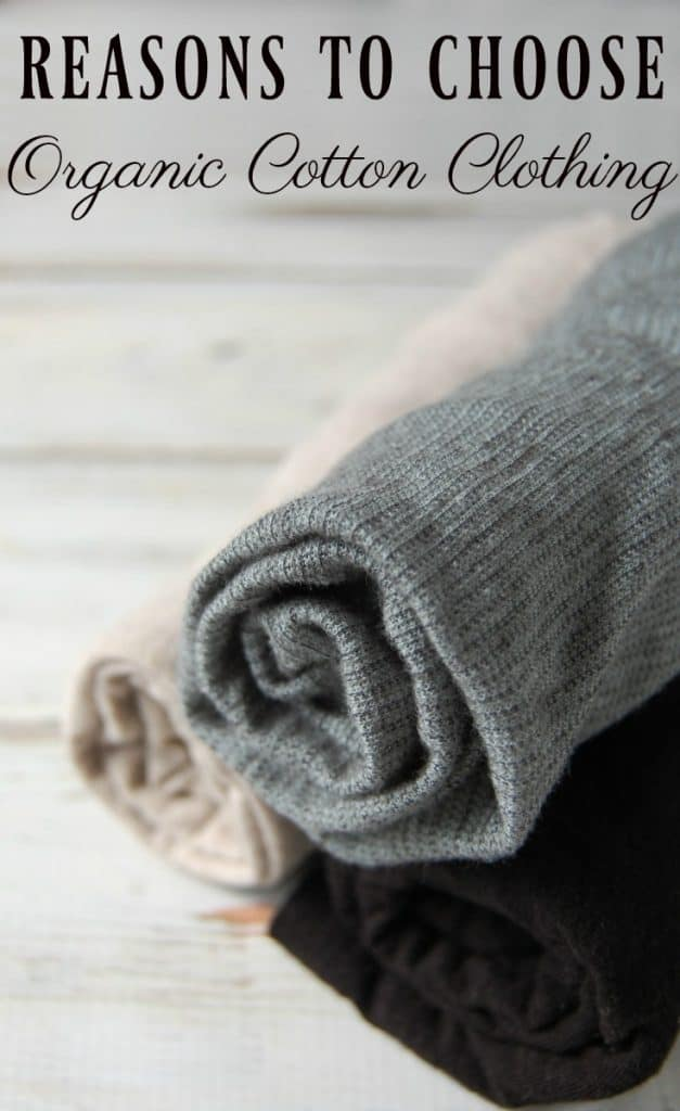 Organic cotton clothing, you might skip over it because you think it's just hype but there are some really important reasons to choose organic cotton clothing.