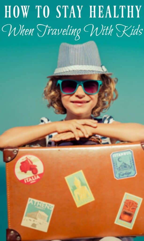 With a little preparation, a lot of patience and a good sense of humor, you can have a fabulous time and stay healthy when traveling with kids.